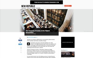 Digital Humanities Have Immense Promise  Response to Adam Kirsh   New Republic